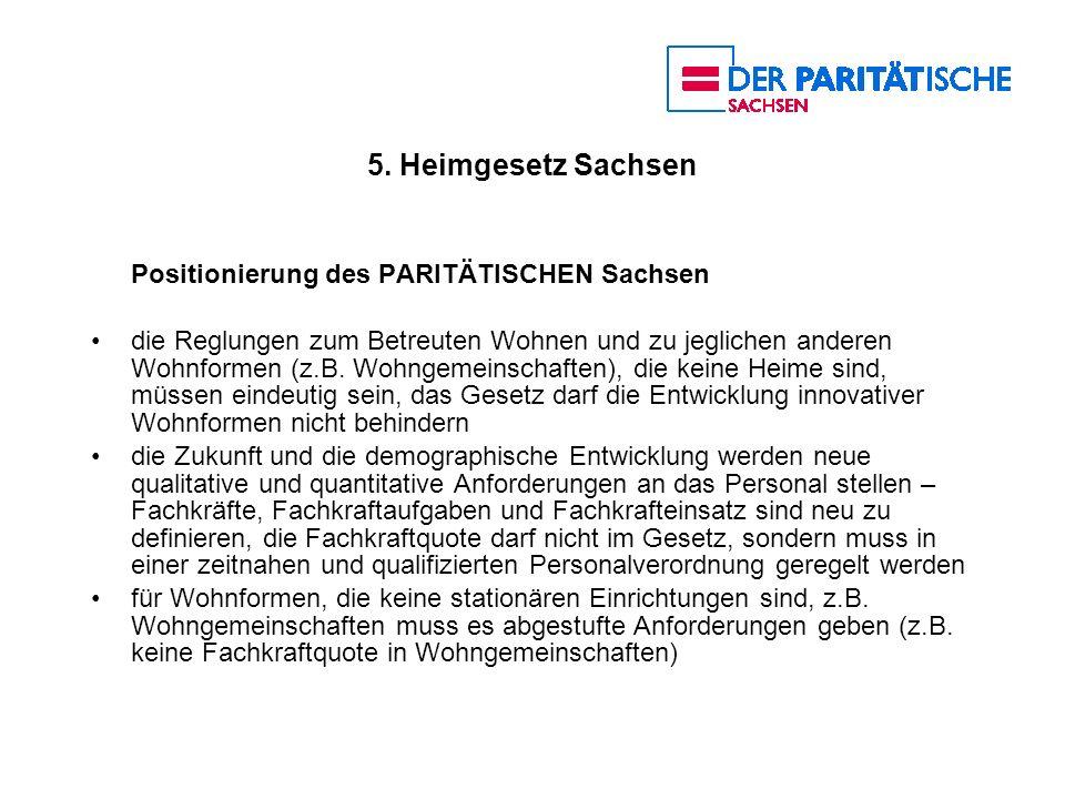 5. Heimgesetz Sachsen Positionierung des PARITÄTISCHEN Sachsen die Reglungen zum Betreuten Wohnen und zu jeglichen anderen Wohnformen (z.B. Wohngemein
