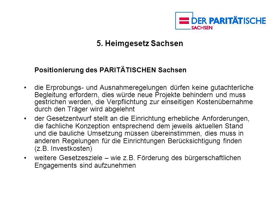 5. Heimgesetz Sachsen Positionierung des PARITÄTISCHEN Sachsen die Erprobungs- und Ausnahmeregelungen dürfen keine gutachterliche Begleitung erfordern