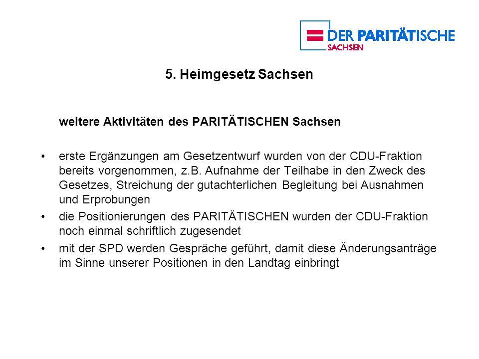 5. Heimgesetz Sachsen weitere Aktivitäten des PARITÄTISCHEN Sachsen erste Ergänzungen am Gesetzentwurf wurden von der CDU-Fraktion bereits vorgenommen