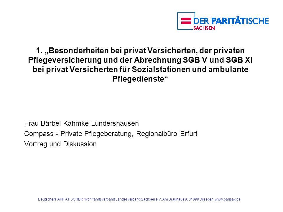 Deutscher PARITÄTISCHER Wohlfahrtsverband Landesverband Sachsen e.V. Am Brauhaus 8, 01099 Dresden, www.parisax.de 1. Besonderheiten bei privat Versich