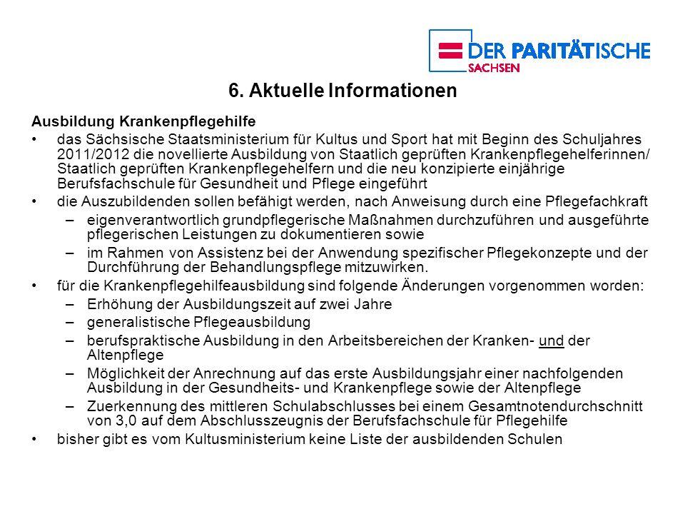 6. Aktuelle Informationen Ausbildung Krankenpflegehilfe das Sächsische Staatsministerium für Kultus und Sport hat mit Beginn des Schuljahres 2011/2012