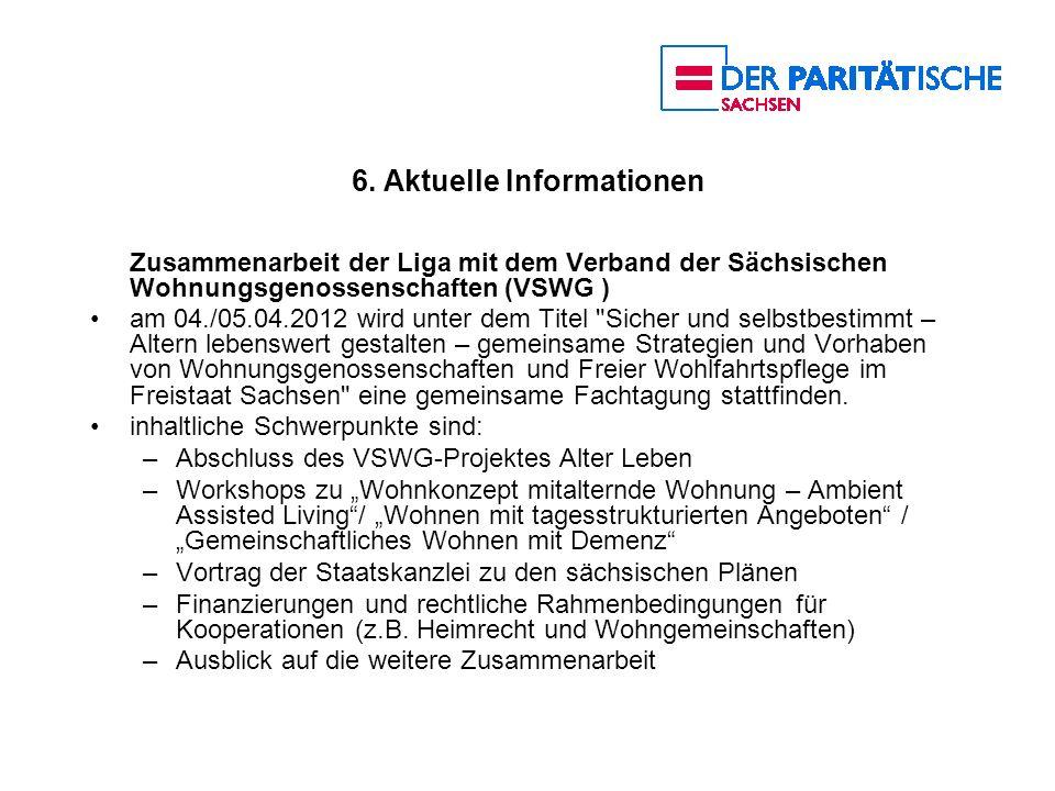 6. Aktuelle Informationen Zusammenarbeit der Liga mit dem Verband der Sächsischen Wohnungsgenossenschaften (VSWG ) am 04./05.04.2012 wird unter dem Ti