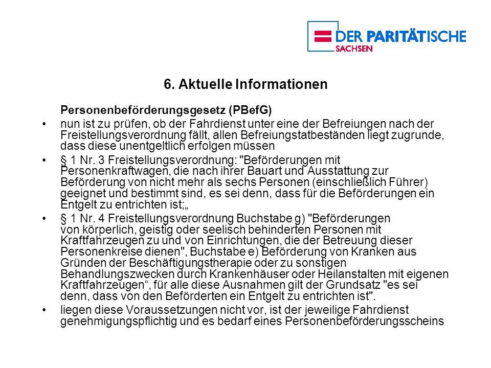 6. Aktuelle Informationen Personenbeförderungsgesetz (PBefG) nun ist zu prüfen, ob der Fahrdienst unter eine der Befreiungen nach der Freistellungsver