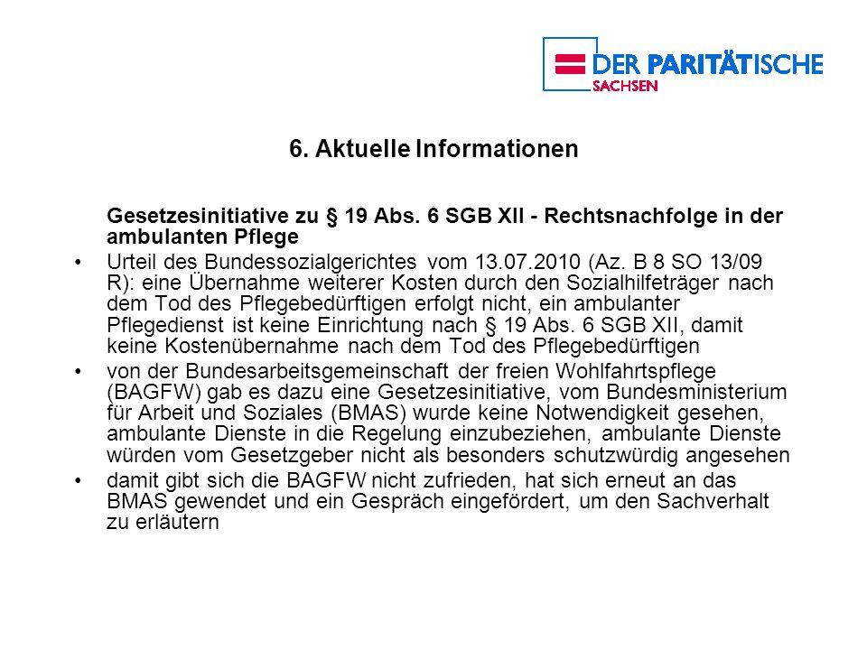 6. Aktuelle Informationen Gesetzesinitiative zu § 19 Abs. 6 SGB XII - Rechtsnachfolge in der ambulanten Pflege Urteil des Bundessozialgerichtes vom 13
