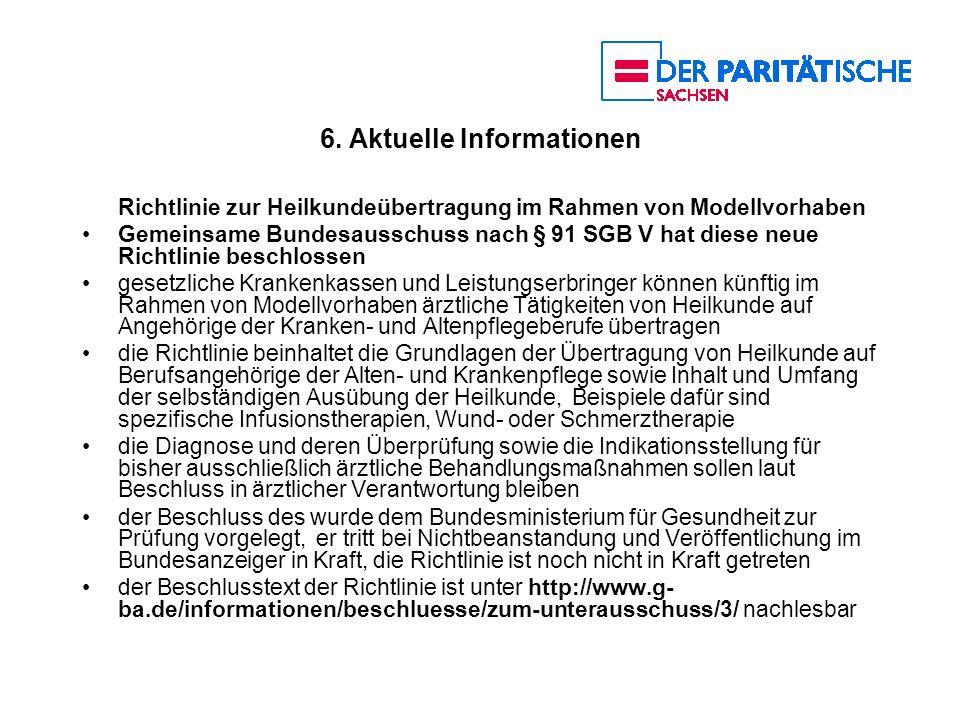 6. Aktuelle Informationen Richtlinie zur Heilkundeübertragung im Rahmen von Modellvorhaben Gemeinsame Bundesausschuss nach § 91 SGB V hat diese neue R