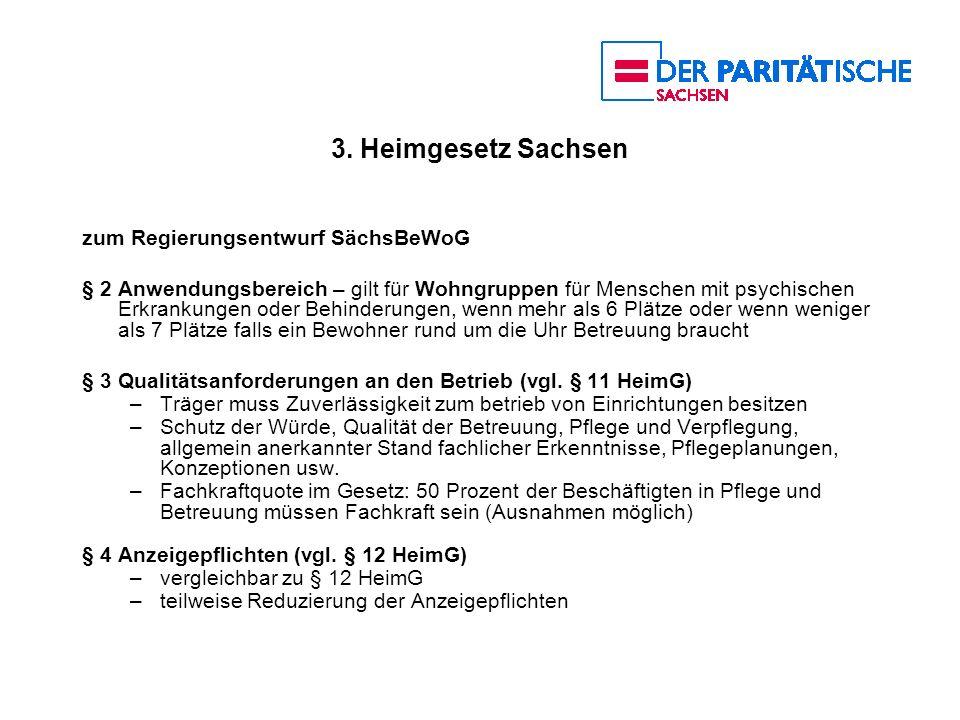 3. Heimgesetz Sachsen zum Regierungsentwurf SächsBeWoG § 2 Anwendungsbereich – gilt für Wohngruppen für Menschen mit psychischen Erkrankungen oder Beh