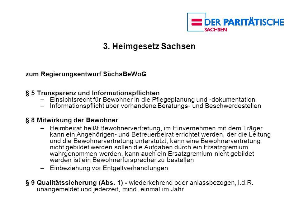 3. Heimgesetz Sachsen zum Regierungsentwurf SächsBeWoG § 5 Transparenz und Informationspflichten –Einsichtsrecht für Bewohner in die Pflegeplanung und