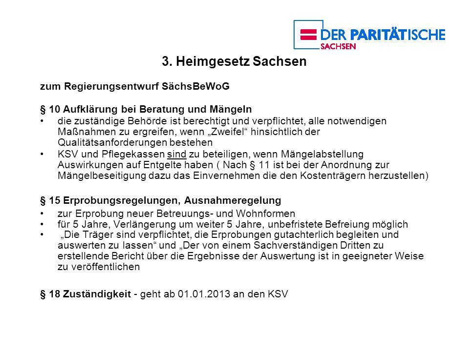 3. Heimgesetz Sachsen zum Regierungsentwurf SächsBeWoG § 10 Aufklärung bei Beratung und Mängeln die zuständige Behörde ist berechtigt und verpflichtet