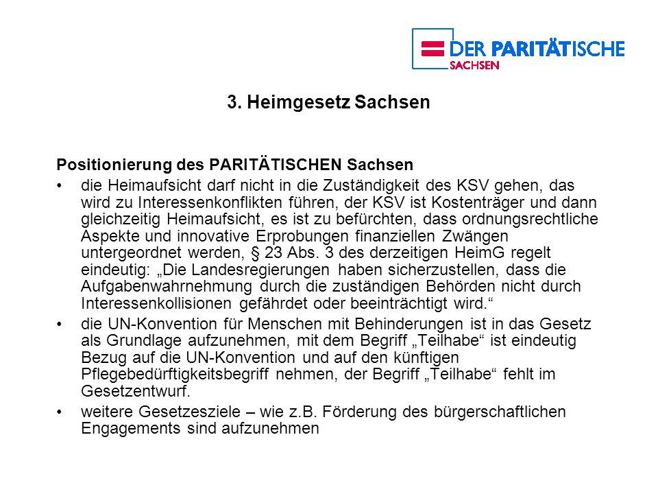 3. Heimgesetz Sachsen Positionierung des PARITÄTISCHEN Sachsen die Heimaufsicht darf nicht in die Zuständigkeit des KSV gehen, das wird zu Interessenk