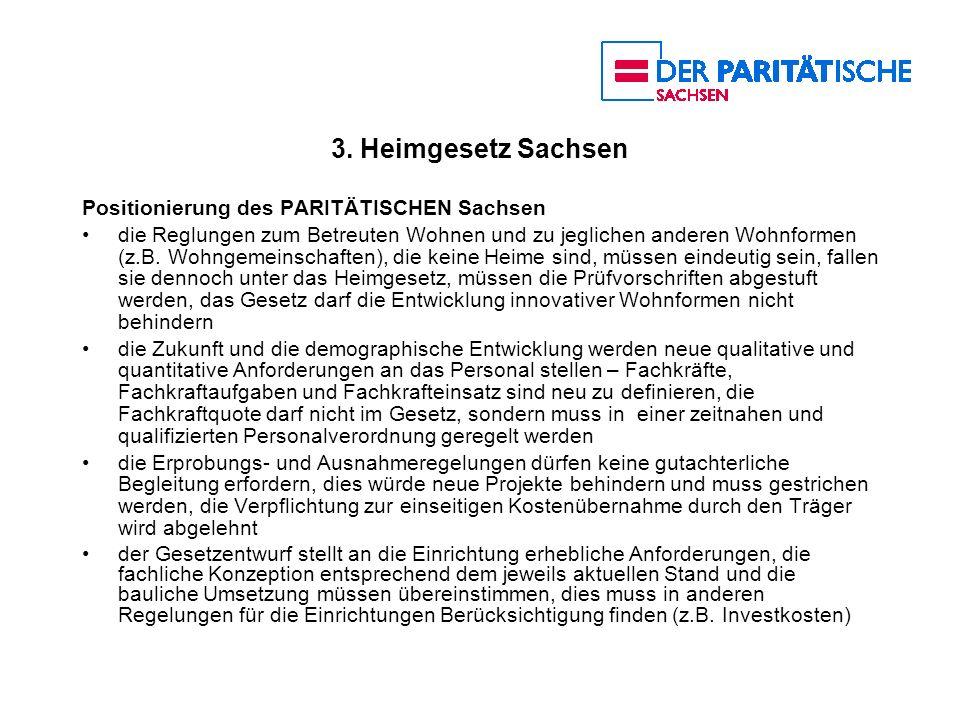 3. Heimgesetz Sachsen Positionierung des PARITÄTISCHEN Sachsen die Reglungen zum Betreuten Wohnen und zu jeglichen anderen Wohnformen (z.B. Wohngemein