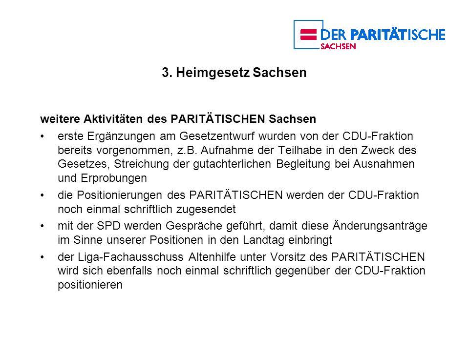 3. Heimgesetz Sachsen weitere Aktivitäten des PARITÄTISCHEN Sachsen erste Ergänzungen am Gesetzentwurf wurden von der CDU-Fraktion bereits vorgenommen