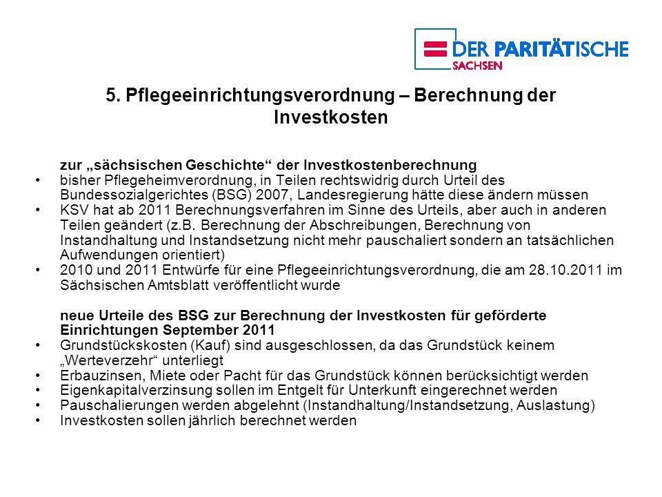 5. Pflegeeinrichtungsverordnung – Berechnung der Investkosten zur sächsischen Geschichte der Investkostenberechnung bisher Pflegeheimverordnung, in Te
