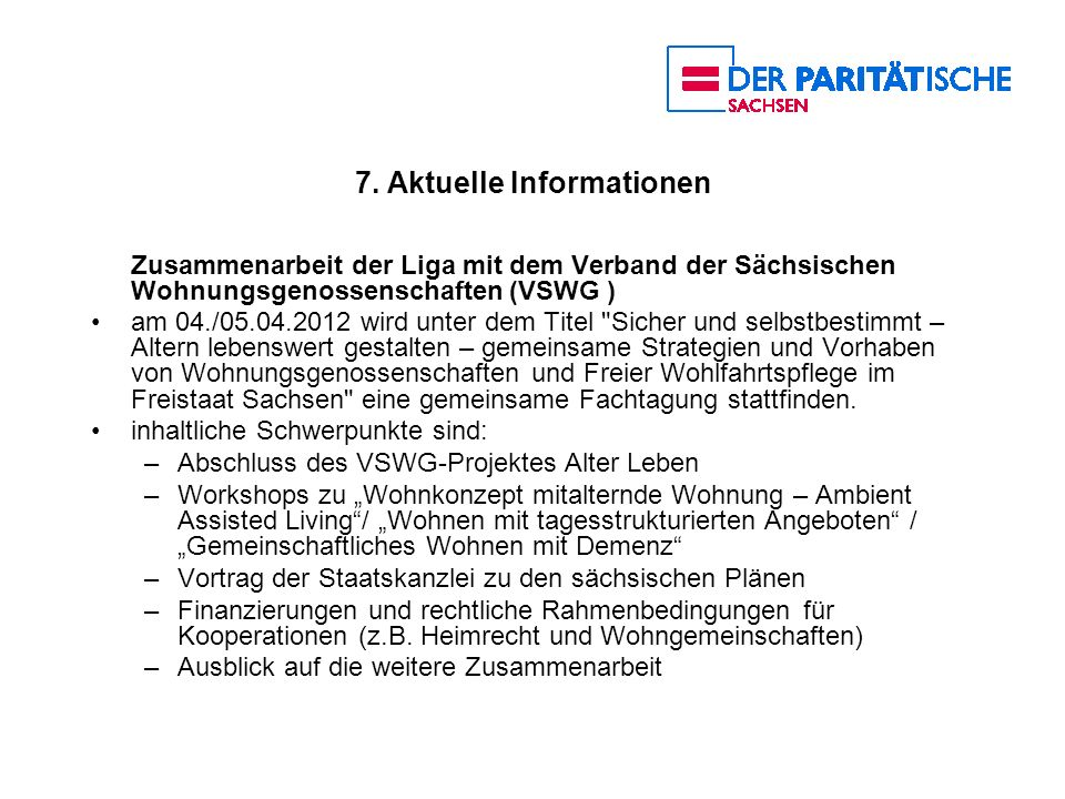 7. Aktuelle Informationen Zusammenarbeit der Liga mit dem Verband der Sächsischen Wohnungsgenossenschaften (VSWG ) am 04./05.04.2012 wird unter dem Ti