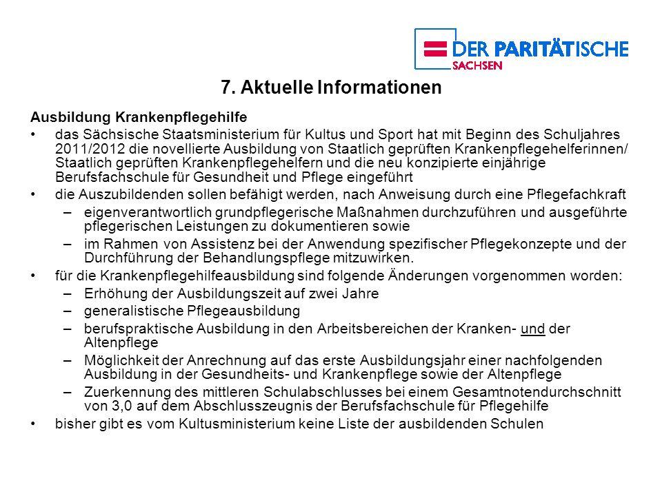 7. Aktuelle Informationen Ausbildung Krankenpflegehilfe das Sächsische Staatsministerium für Kultus und Sport hat mit Beginn des Schuljahres 2011/2012