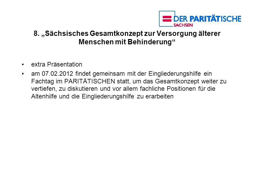 8. Sächsisches Gesamtkonzept zur Versorgung älterer Menschen mit Behinderung extra Präsentation am 07.02.2012 findet gemeinsam mit der Eingliederungsh