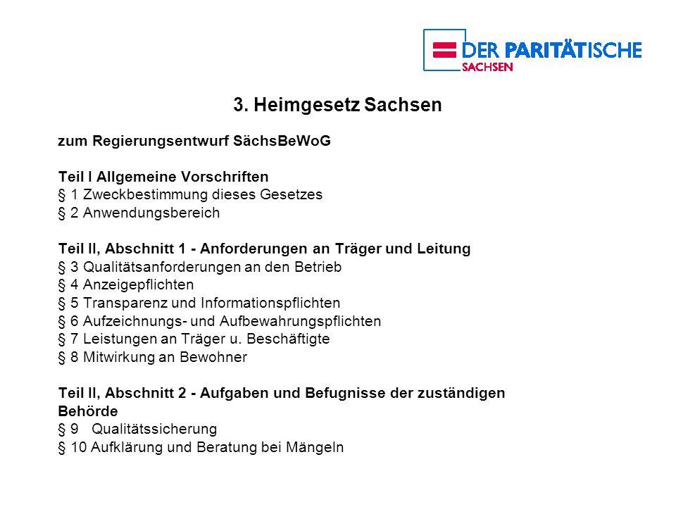 3. Heimgesetz Sachsen zum Regierungsentwurf SächsBeWoG Teil I Allgemeine Vorschriften § 1 Zweckbestimmung dieses Gesetzes § 2 Anwendungsbereich Teil I