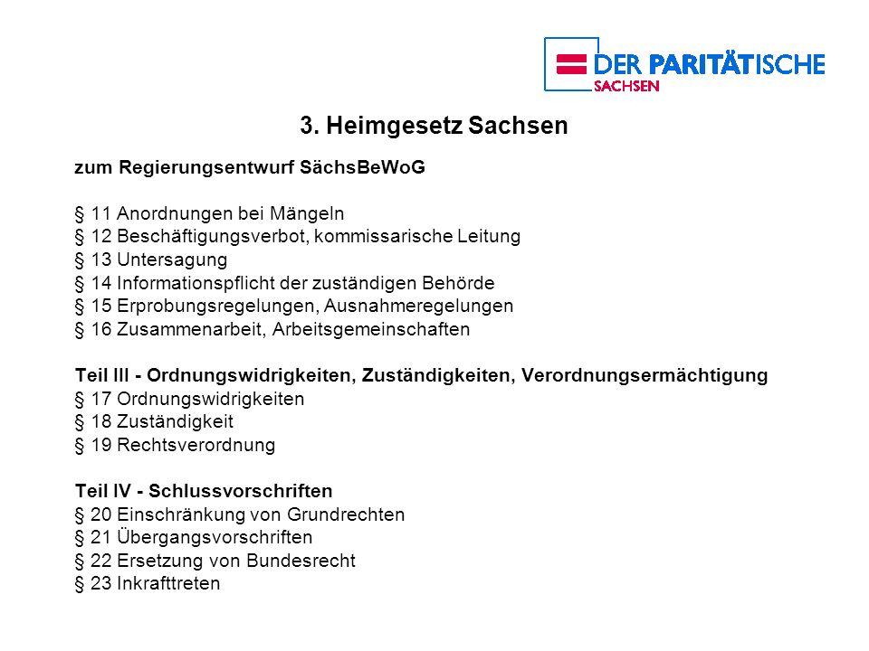 3. Heimgesetz Sachsen zum Regierungsentwurf SächsBeWoG § 11 Anordnungen bei Mängeln § 12 Beschäftigungsverbot, kommissarische Leitung § 13 Untersagung