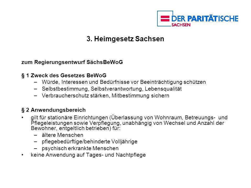 3. Heimgesetz Sachsen zum Regierungsentwurf SächsBeWoG § 1 Zweck des Gesetzes BeWoG –Würde, Interessen und Bedürfnisse vor Beeinträchtigung schützen –