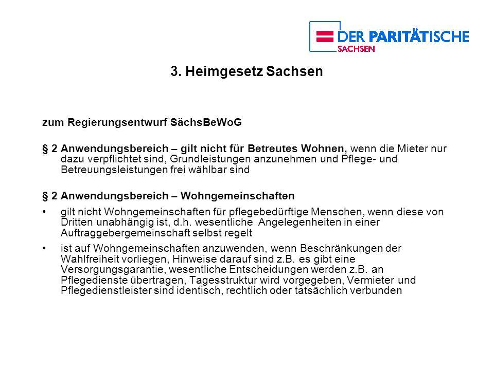 3. Heimgesetz Sachsen zum Regierungsentwurf SächsBeWoG § 2 Anwendungsbereich – gilt nicht für Betreutes Wohnen, wenn die Mieter nur dazu verpflichtet