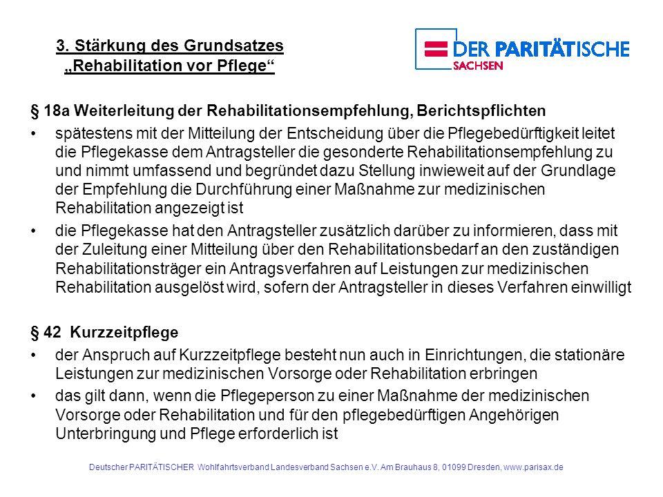 3. Stärkung des Grundsatzes Rehabilitation vor Pflege § 18a Weiterleitung der Rehabilitationsempfehlung, Berichtspflichten spätestens mit der Mitteilu