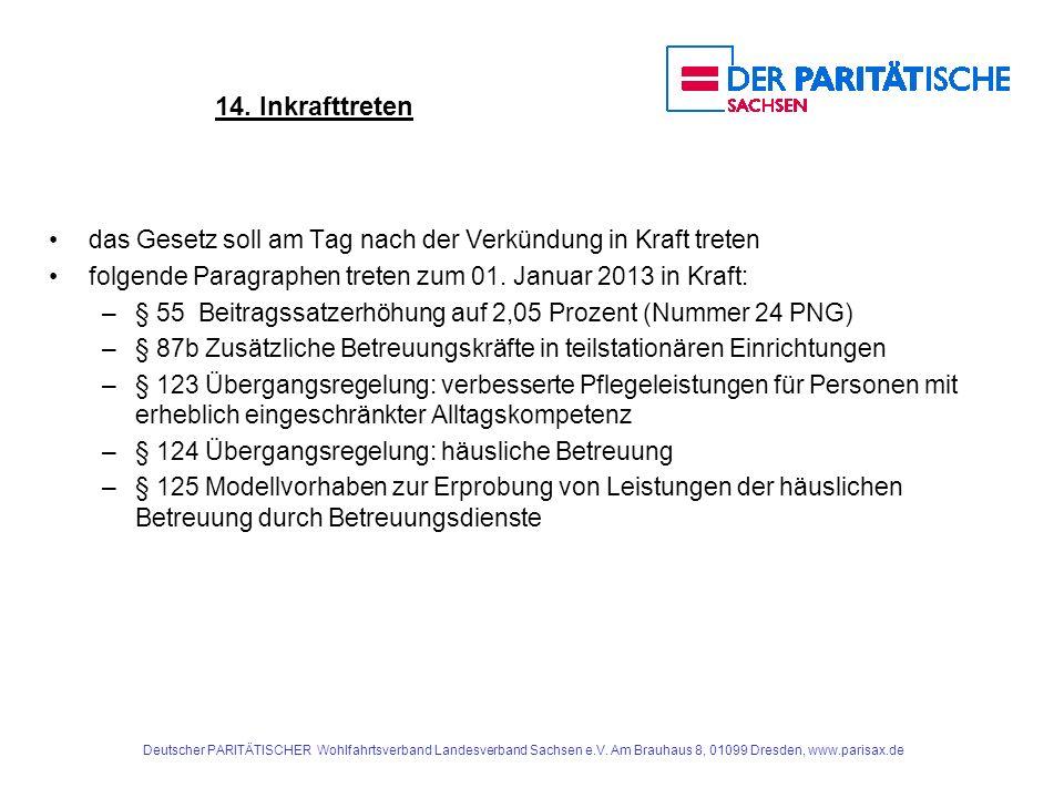14. Inkrafttreten das Gesetz soll am Tag nach der Verkündung in Kraft treten folgende Paragraphen treten zum 01. Januar 2013 in Kraft: –§ 55 Beitragss