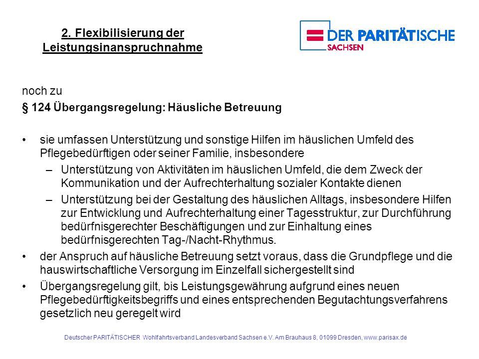 2. Flexibilisierung der Leistungsinanspruchnahme noch zu § 124 Übergangsregelung: Häusliche Betreuung sie umfassen Unterstützung und sonstige Hilfen i