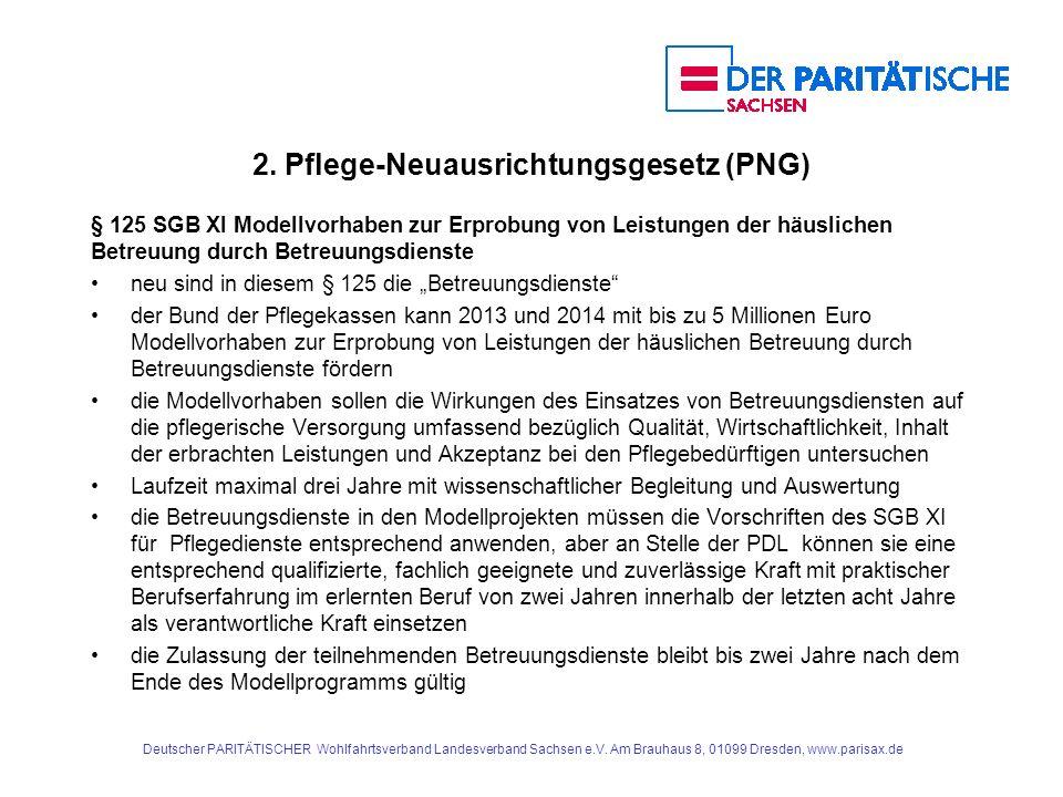 2. Pflege-Neuausrichtungsgesetz (PNG) § 125 SGB XI Modellvorhaben zur Erprobung von Leistungen der häuslichen Betreuung durch Betreuungsdienste neu si