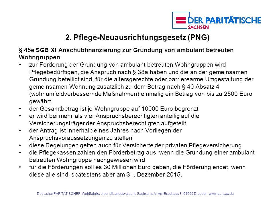 2. Pflege-Neuausrichtungsgesetz (PNG) § 45e SGB XI Anschubfinanzierung zur Gründung von ambulant betreuten Wohngruppen zur Förderung der Gründung von