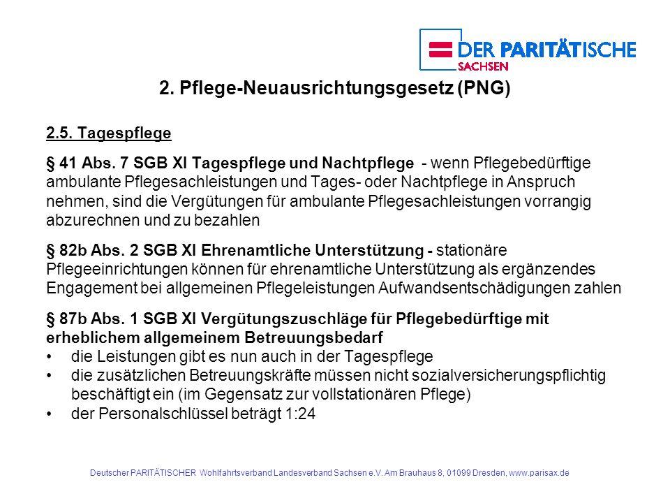 2. Pflege-Neuausrichtungsgesetz (PNG) 2.5. Tagespflege § 41 Abs. 7 SGB XI Tagespflege und Nachtpflege - wenn Pflegebedürftige ambulante Pflegesachleis