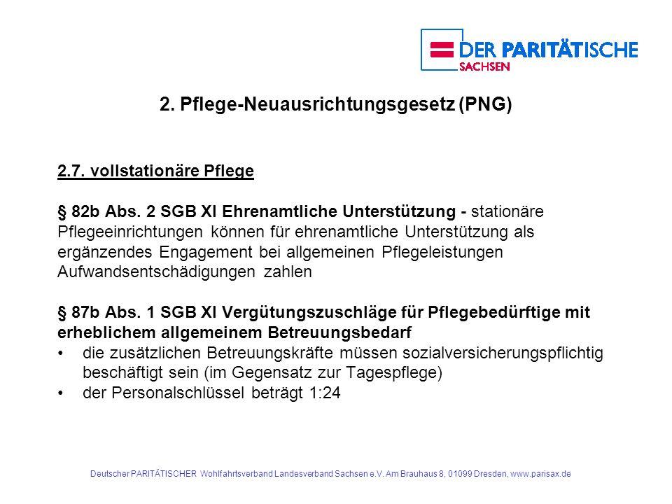 2. Pflege-Neuausrichtungsgesetz (PNG) 2.7. vollstationäre Pflege § 82b Abs. 2 SGB XI Ehrenamtliche Unterstützung - stationäre Pflegeeinrichtungen könn
