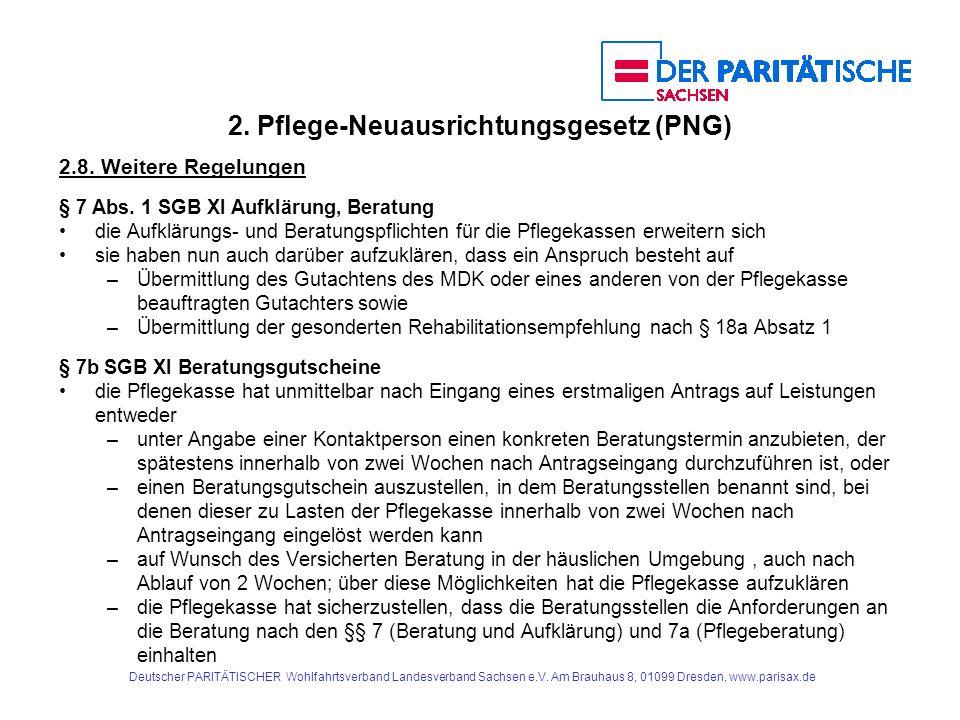 2. Pflege-Neuausrichtungsgesetz (PNG) 2.8. Weitere Regelungen § 7 Abs. 1 SGB XI Aufklärung, Beratung die Aufklärungs- und Beratungspflichten für die P