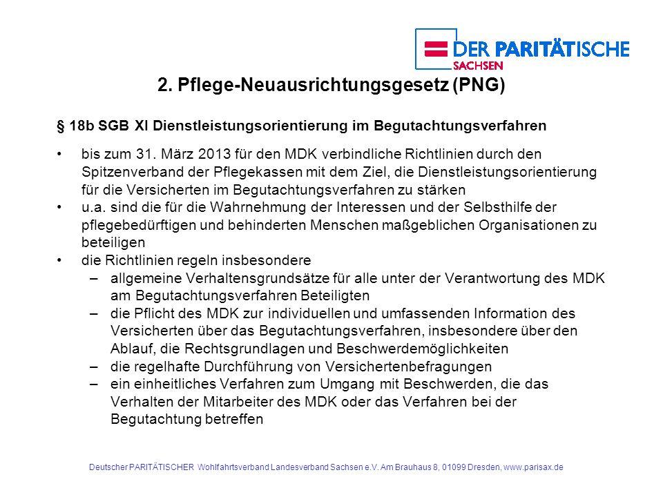 2. Pflege-Neuausrichtungsgesetz (PNG) § 18b SGB XI Dienstleistungsorientierung im Begutachtungsverfahren bis zum 31. März 2013 für den MDK verbindlich