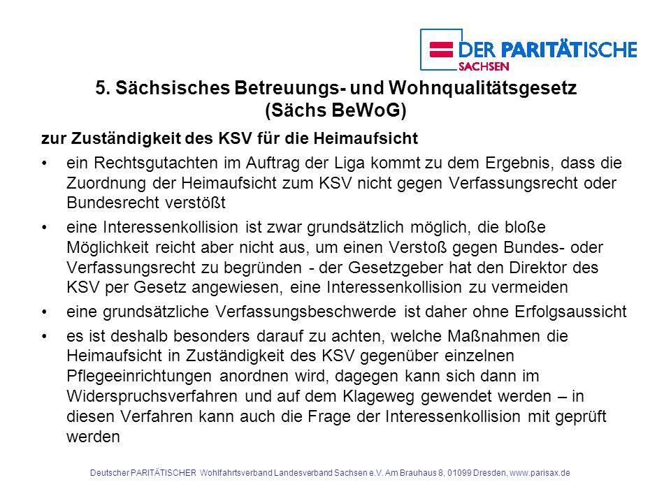 5. Sächsisches Betreuungs- und Wohnqualitätsgesetz (Sächs BeWoG) zur Zuständigkeit des KSV für die Heimaufsicht ein Rechtsgutachten im Auftrag der Lig