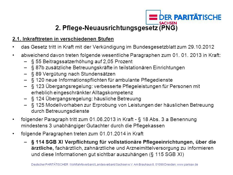 2.Pflege-Neuausrichtungsgesetz (PNG) 2.2. Regelungen für alle Pflegeeinrichtungen § 71 Abs.