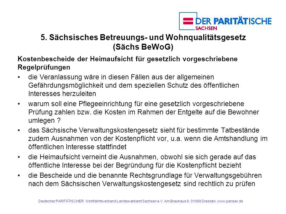 5. Sächsisches Betreuungs- und Wohnqualitätsgesetz (Sächs BeWoG) Kostenbescheide der Heimaufsicht für gesetzlich vorgeschriebene Regelprüfungen die Ve