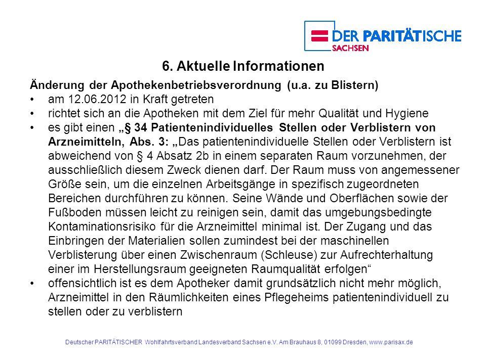 6. Aktuelle Informationen Änderung der Apothekenbetriebsverordnung (u.a. zu Blistern) am 12.06.2012 in Kraft getreten richtet sich an die Apotheken mi
