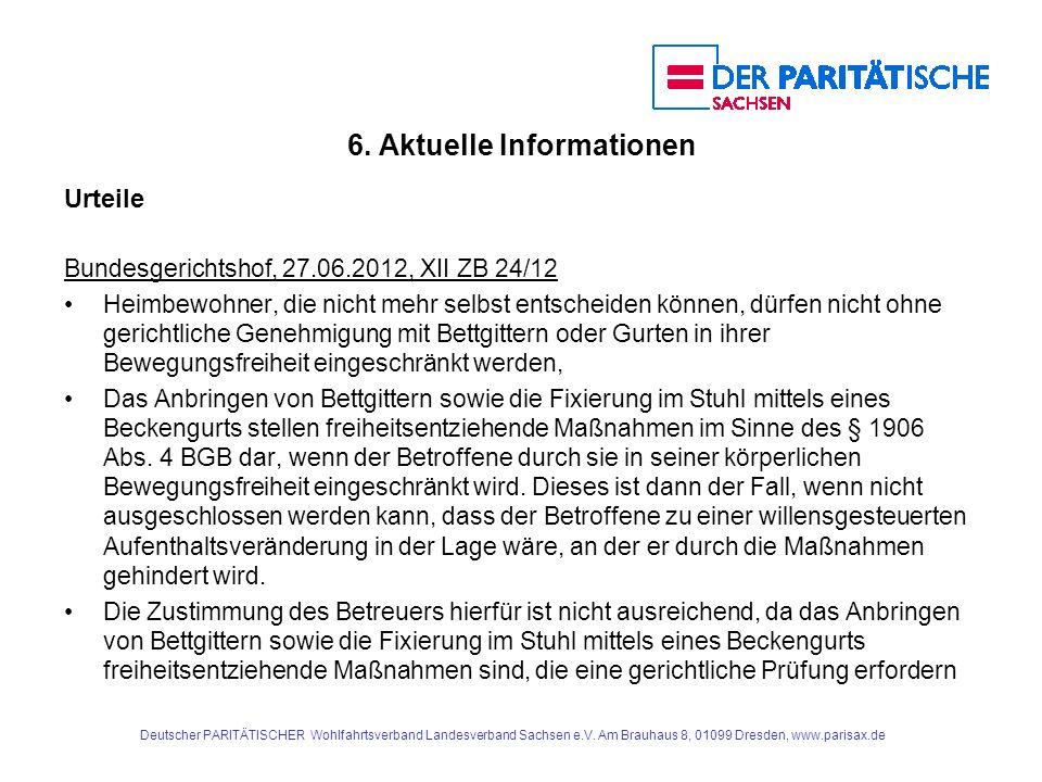 6. Aktuelle Informationen Urteile Bundesgerichtshof, 27.06.2012, XII ZB 24/12 Heimbewohner, die nicht mehr selbst entscheiden können, dürfen nicht ohn