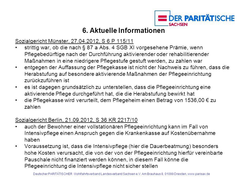 6. Aktuelle Informationen Sozialgericht Münster, 27.04.2012, S 6 P 115/11 strittig war, ob die nach § 87 a Abs. 4 SGB XI vorgesehene Prämie, wenn Pfle