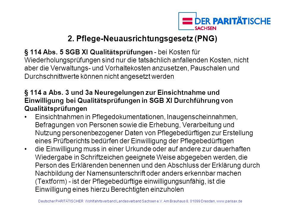 2. Pflege-Neuausrichtungsgesetz (PNG) § 114 Abs. 5 SGB XI Qualitätsprüfungen - bei Kosten für Wiederholungsprüfungen sind nur die tatsächlich anfallen