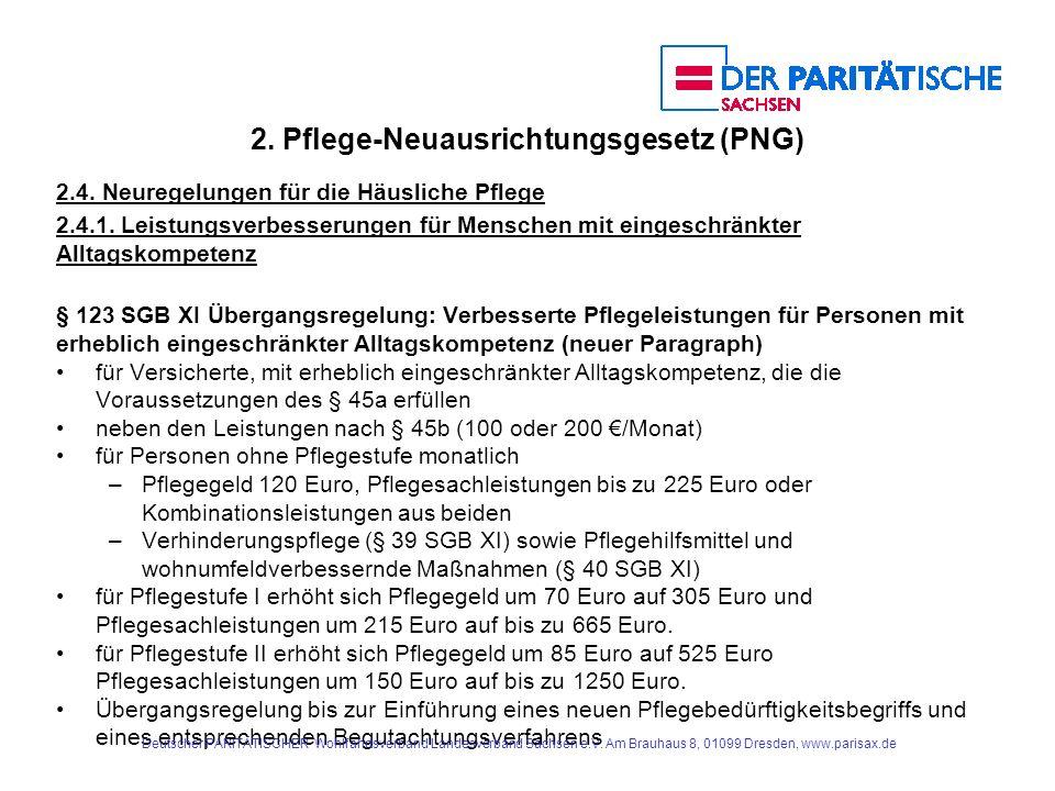 2.Pflege-Neuausrichtungsgesetz (PNG) 2.4.2.
