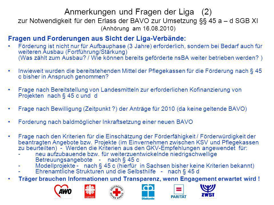 Anmerkungen und Fragen der Liga (2) zur Notwendigkeit für den Erlass der BAVO zur Umsetzung §§ 45 a – d SGB XI (Anhörung am 16.08.2010) Fragen und For
