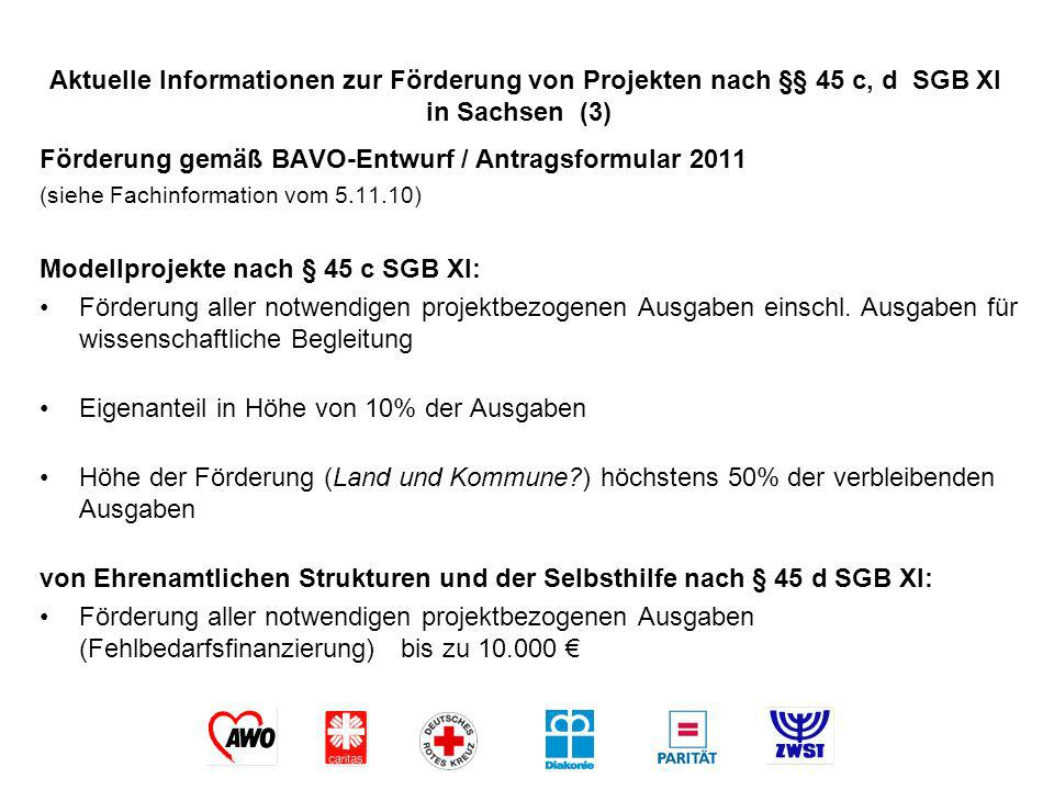 Förderung gemäß BAVO-Entwurf / Antragsformular 2011 (siehe Fachinformation vom 5.11.10) Modellprojekte nach § 45 c SGB XI: Förderung aller notwendigen