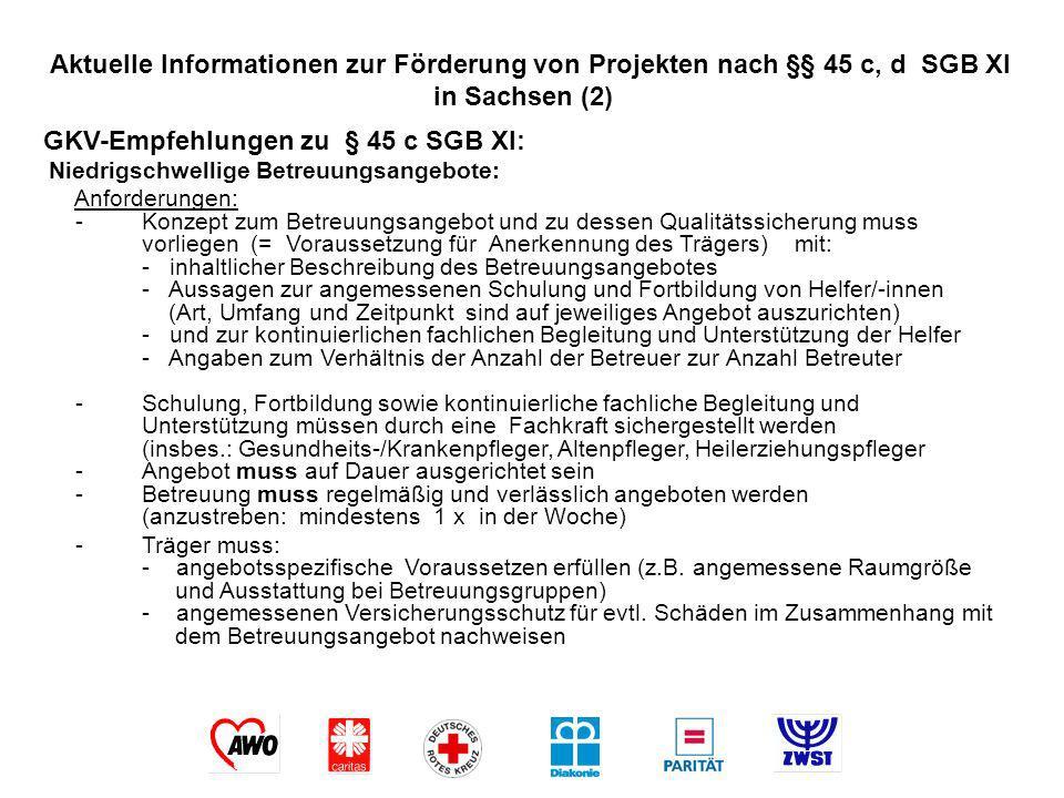 Aktuelle Informationen zur Förderung von Projekten nach §§ 45 c, d SGB XI in Sachsen (2) GKV-Empfehlungen zu § 45 c SGB XI: Niedrigschwellige Betreuun