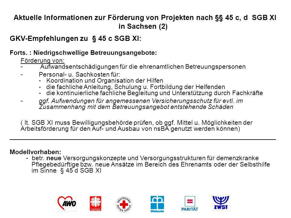 Aktuelle Informationen zur Förderung von Projekten nach §§ 45 c, d SGB XI in Sachsen (2) GKV-Empfehlungen zu § 45 c SGB XI: Forts. : Niedrigschwellige