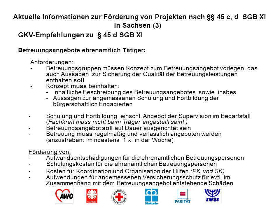 Aktuelle Informationen zur Förderung von Projekten nach §§ 45 c, d SGB XI in Sachsen (3) GKV-Empfehlungen zu § 45 d SGB XI Betreuungsangebote ehrenamt