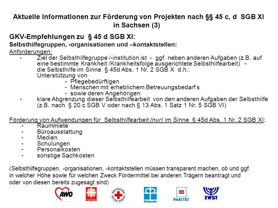 Aktuelle Informationen zur Förderung von Projekten nach §§ 45 c, d SGB XI in Sachsen (3) GKV-Empfehlungen zu § 45 d SGB XI: Selbsthilfegruppen, -organ