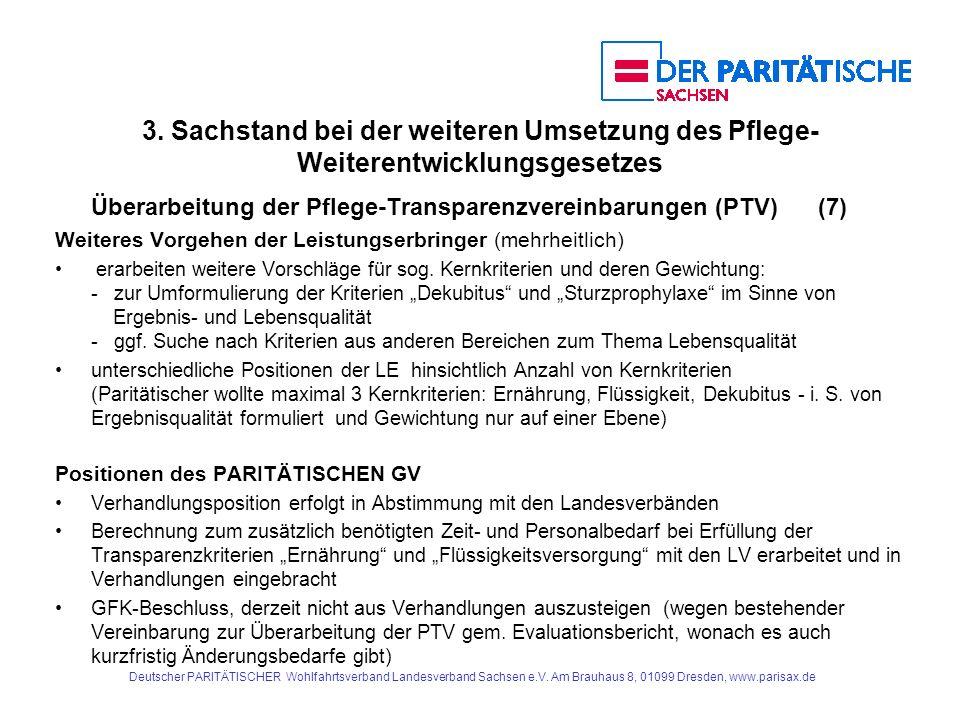 Deutscher PARITÄTISCHER Wohlfahrtsverband Landesverband Sachsen e.V. Am Brauhaus 8, 01099 Dresden, www.parisax.de 3. Sachstand bei der weiteren Umsetz