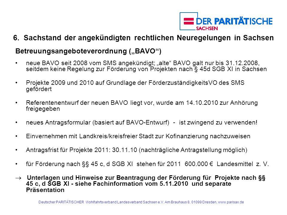 Deutscher PARITÄTISCHER Wohlfahrtsverband Landesverband Sachsen e.V. Am Brauhaus 8, 01099 Dresden, www.parisax.de 6. Sachstand der angekündigten recht