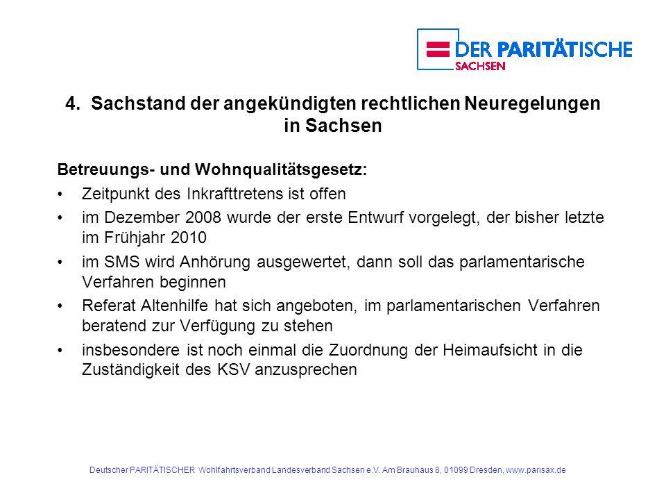 Deutscher PARITÄTISCHER Wohlfahrtsverband Landesverband Sachsen e.V. Am Brauhaus 8, 01099 Dresden, www.parisax.de 4. Sachstand der angekündigten recht