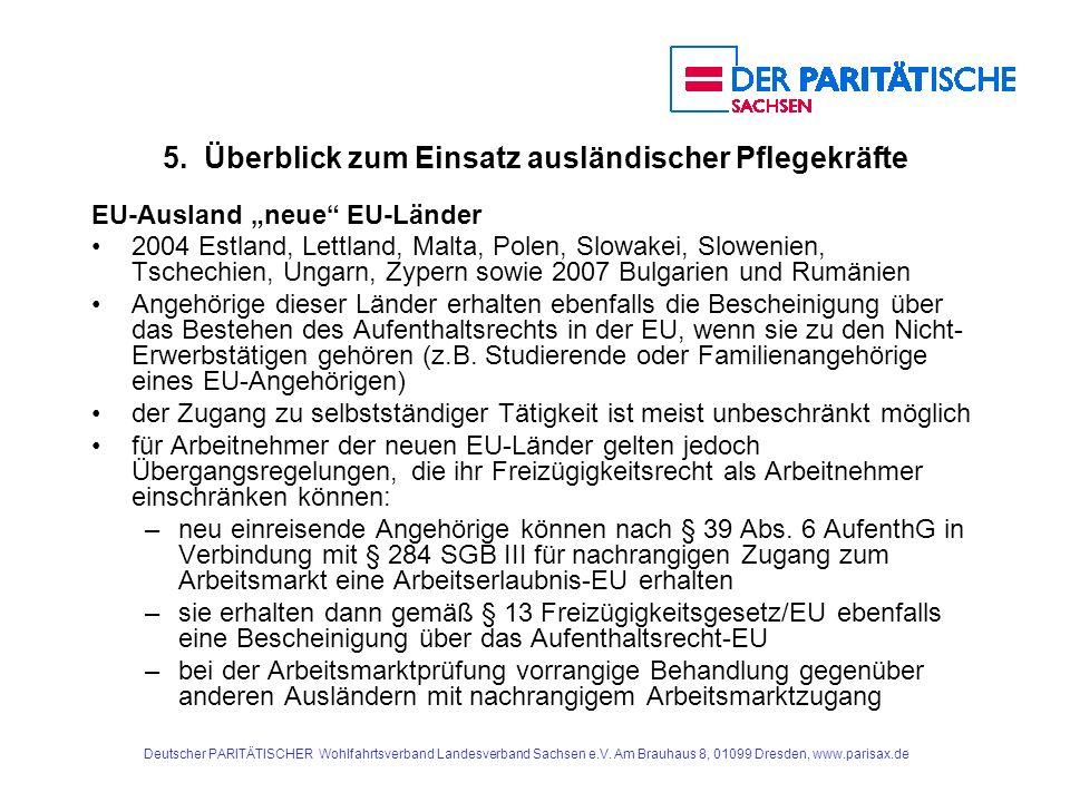 Deutscher PARITÄTISCHER Wohlfahrtsverband Landesverband Sachsen e.V. Am Brauhaus 8, 01099 Dresden, www.parisax.de 5. Überblick zum Einsatz ausländisch